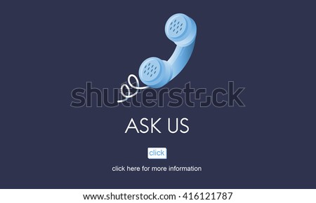 Ask Us Care Contact Customer Information Advice Concept - stock photo