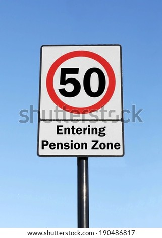 At the age of 50, you are entering your pension zone made as a road sign illustration.  - stock photo