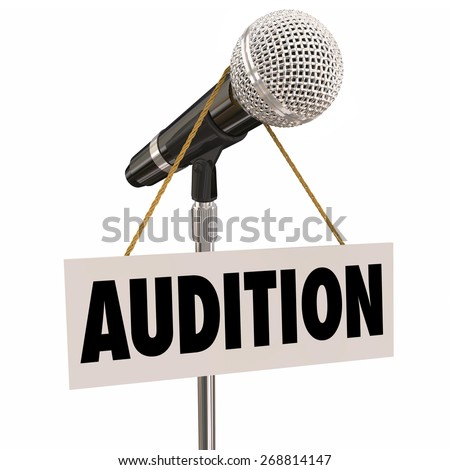 Audition word on a sign hanging from a microphone as an invitation to try out or perform for a concert, play, movie or other work that needs actors, singers or dancers - stock photo