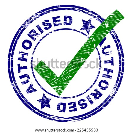 Authorised Stamp Meaning All Right And Mark - stock photo