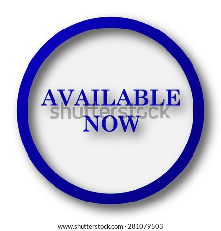 Available now icon. Blue internet button on white background.  - stock photo