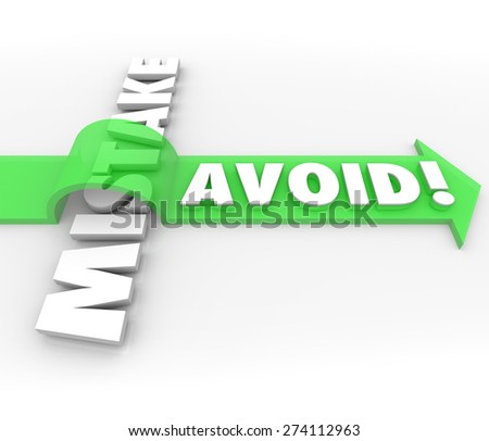 Avoid Mistake words in 3d letters and a green arrow over the word to illustrate preventing a problem, error, difficulty or inaccuracy - stock photo