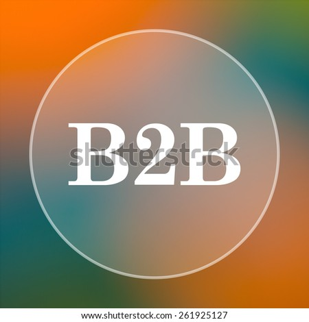 B2B icon. Internet button on colored  background.  - stock photo