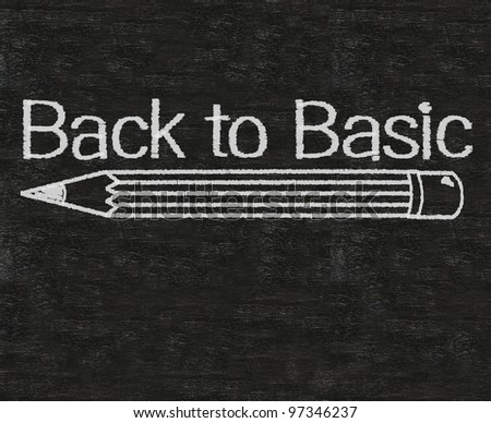 back to basic written on blackboard background with pencil - stock photo