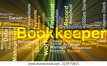 Background concept wordcloud illustration of bookkeeper glowing light - stock photo