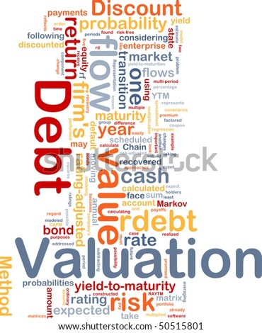 Background concept wordcloud illustration of debt valuation finance - stock photo