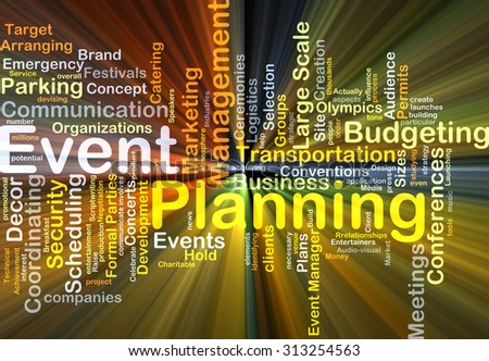 Background concept wordcloud illustration of event planning glowing light - stock photo