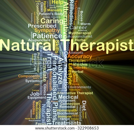 Background concept wordcloud illustration of natural therapist glowing light - stock photo