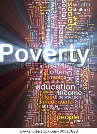 Background concept wordcloud illustration of poverty glowing light - stock photo