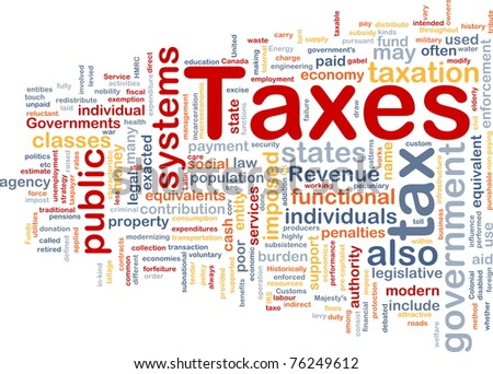 Background concept wordcloud illustration of taxes - stock photo