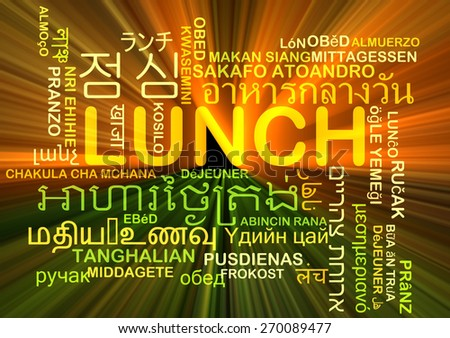 Background concept wordcloud multilanguage international many language illustration of lunch meal glowing light - stock photo