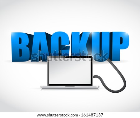 Backup sign connected to a laptop. illustration design over white - stock photo