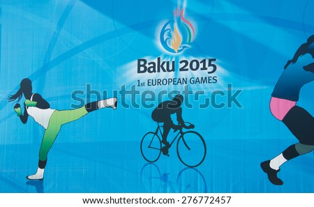 Baku - MARCH 21, 2015: 2015 European Games posters on March 21 in Azerbaijan, Baku. Baku will host first European Games in 2015 - stock photo