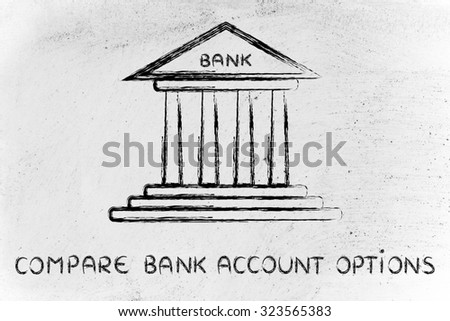bank illustration, concept of comparing account options - stock photo