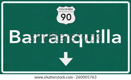 Barranquilla Colombia Highway Road Sign - stock photo