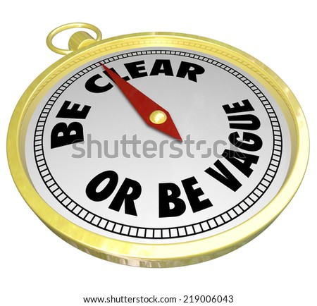 Be Clear or Vague words on a gold compass telling you to use clarity in your communication or messages to others - stock photo