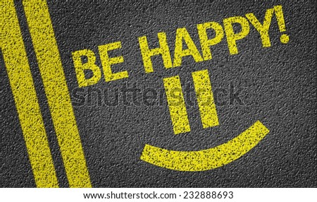 Be Happy with a Happy Smiley written on the road - stock photo
