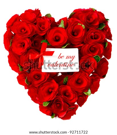 be my valentine. red heart of roses with white card for your text - stock photo