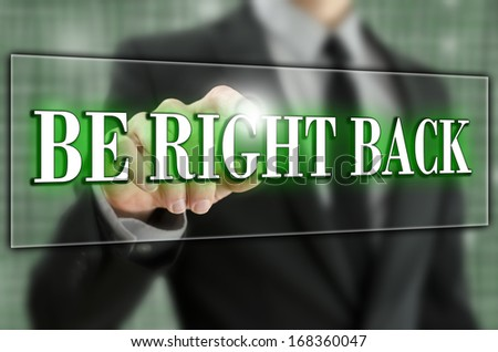 Be right back button on virtual screen. - stock photo