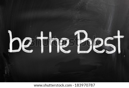 Be The Best Concept - stock photo