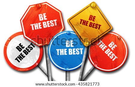 be the best, 3D rendering, rough street sign collection - stock photo