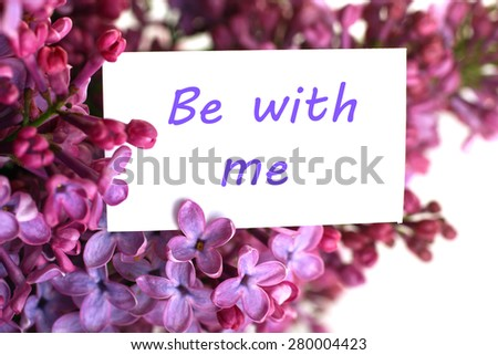 Be with me note and lilac isolated - stock photo