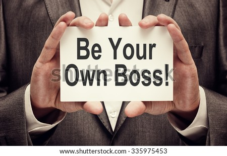 Be Your Own Boss. Small Business Concept - stock photo