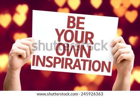 Be Your Own Inspiration card with heart bokeh background - stock photo