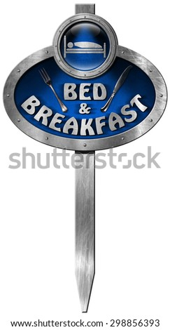 Bed and Breakfast - Metal Sign / Metallic and blue sign with pole, text Bed & Breakfast and silver cutlery. Isolated on white background - stock photo