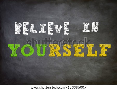 Believe in yourself - stock photo