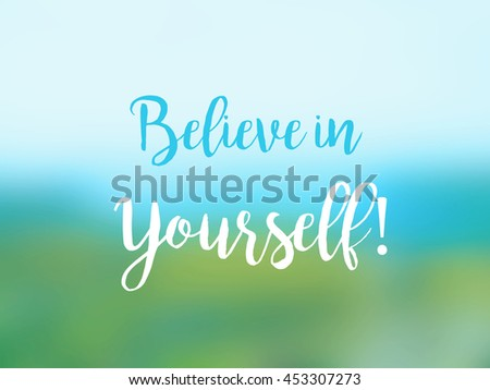Believe in yourself inspirational quote card. Motivational life advice banner. - stock photo