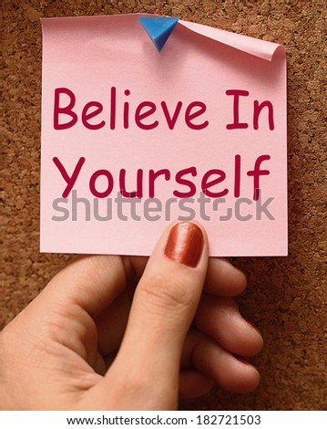 Believe In Yourself Note Showing Self Belief - stock photo