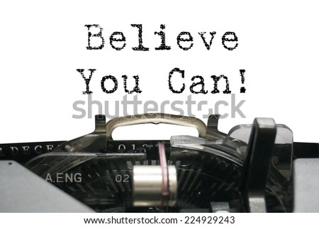 Believe you can on typewriter - stock photo