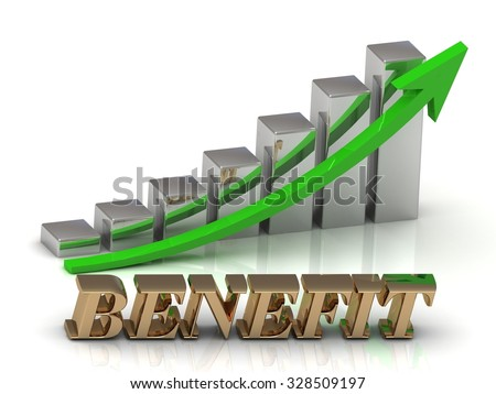 BENEFIT- inscription of gold letters and Graphic growth and gold arrows on white background - stock photo