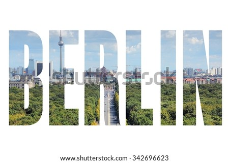 Berlin, Germany - city name word with photo in background. Isolated on white. - stock photo