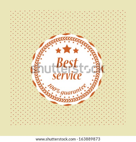 Best service guarantee label, symbol, sign and sticker vintage style . jpg format.  - stock photo
