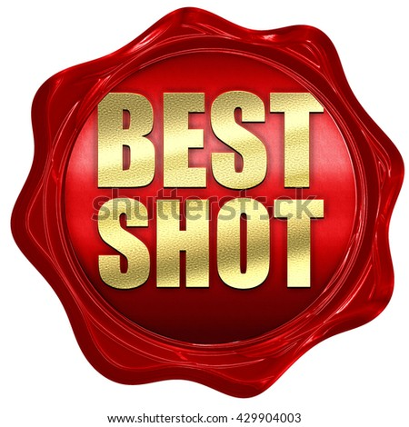best shot, 3D rendering, a red wax seal - stock photo