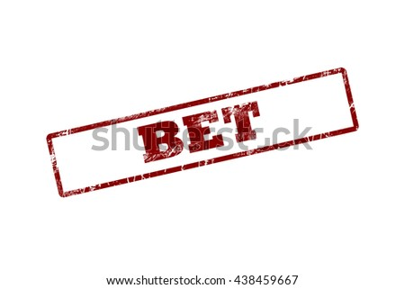 bet red Rubber Stamp over a white background. - stock photo