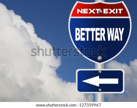 Better way road sign - stock photo