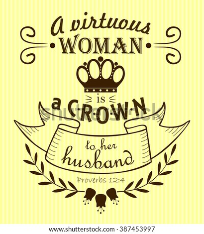 Bible verse a Virtuous woman is a crown to her husband on a yellow-striped background - stock photo