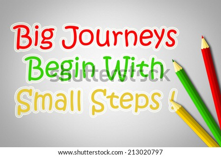 Big Journeys Begin With Small Steps Concept text - stock photo