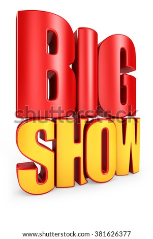 Big show 3d text isolated over white background - stock photo