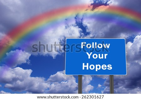 Billboard with inscription Follow Your Hopes on the background of blue sky - stock photo