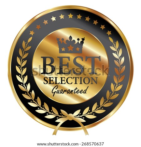 Black and Gold Metallic Best Selection Guaranteed Label, Sticker, Banner, Sign or Icon Isolated on White Background - stock photo