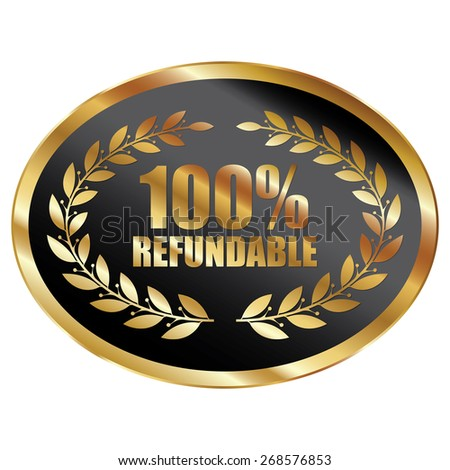 Black and Gold Oval Shape Metallic 100% Refundable Label, Sticker, Banner, Sign or Icon Isolated on White Background - stock photo
