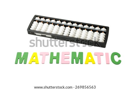 "black and white abacus with colorful alphabets ""MATHEMATIC"" on white background - stock photo"
