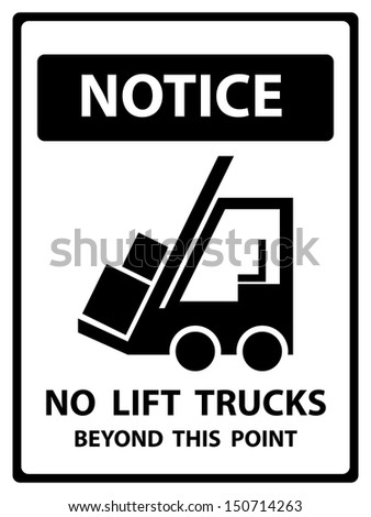 Black and White Notice Plate For Safety Present By Notice and No Lift Trucks Beyond This Point Text With Forklift Sign Isolated on White Background  - stock photo