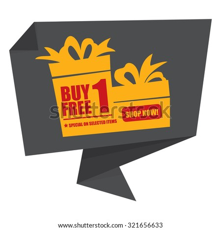 Black Buy 1 Free 1 Special On Selected Items Shop Now! Origami Speech Bubble or Speech Balloon Infographics Sticker, Label, Sign or Icon Isolated on White Background - stock photo