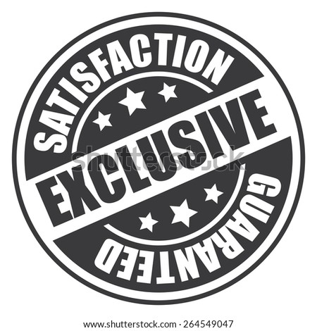 Black Circle Exclusive Satisfaction Guaranteed Badge, Banner, Sign, Tag, Label, Sticker or Icon Isolated on White Background - stock photo