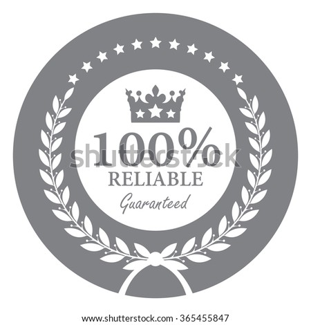 Black Circle 100% Reliable Guaranteed, Campaign Promotion, Product Label, Infographics Flat Icon, Sign, Sticker Isolated on White Background  - stock photo